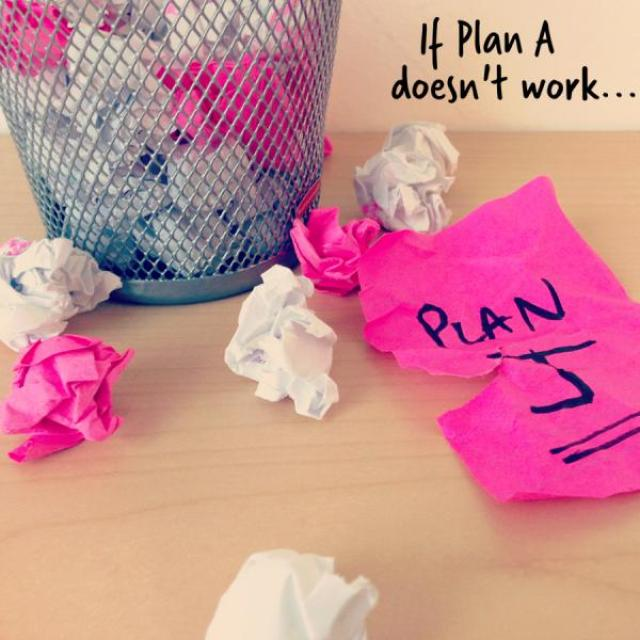 "Image of a waste paper basket with crumpled up pink and white pieces of paper in and around it.  One piece of paper that says, ""Plan J"" is still legible. Caption reads, ""If Plan A doesn't work..."""