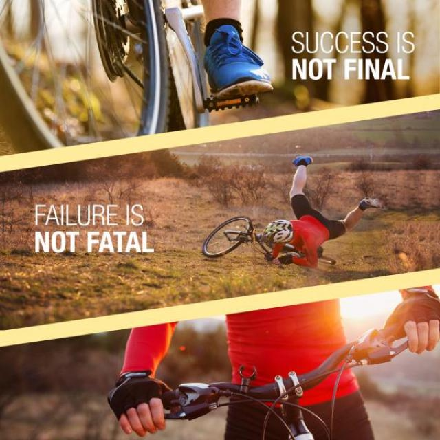 "Three panels of a mountain biker. 1: close up of feet on pedals with ""Success is not final."" 2: crash with ""Failure is not final."" 3: Biker is back on the bike ready to go."
