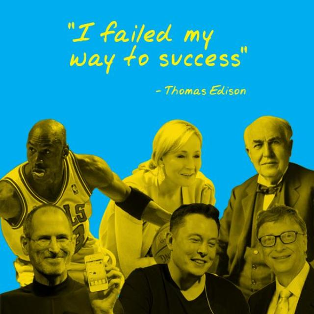 "Compilation of photos of people who had rocky starts to their careers: Michael Jordan, JK Rowling, Thomas Edison, Steve Jobs, Elon Musk, Bill Gates. Text: ""I failed my way to success. -Thomas Edison"""