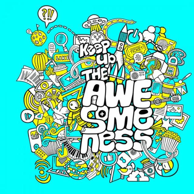 "Graffiti style art featuring instruments, space ships, snacks, and other technology. ""Keep up the awesomeness"" is overlaid on top in bubble lettering."