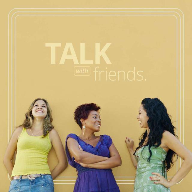 "Photo of three women standing and talking with text saying ""talk with friends."""