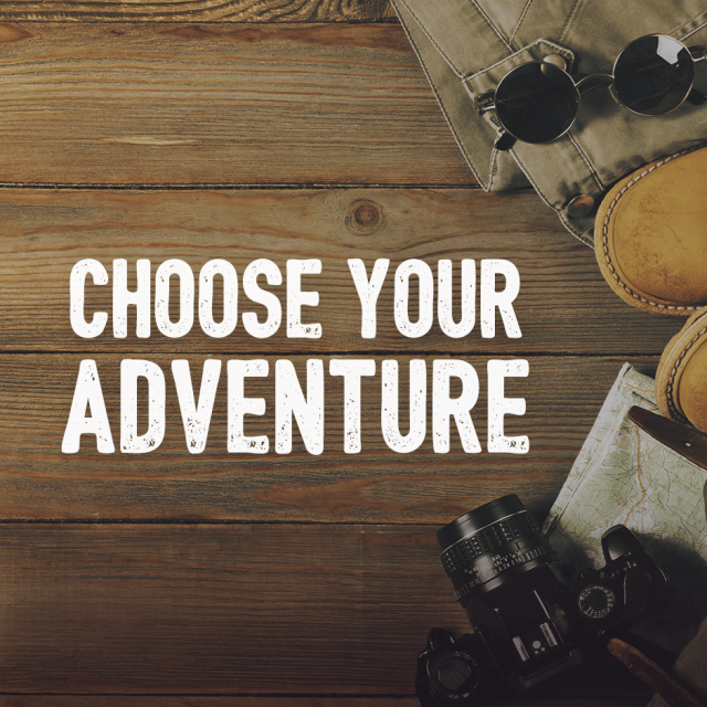 "Sunglasses, boots, map, camera laid out on hardwood floor. Text: ""Choose Your Adventure."""