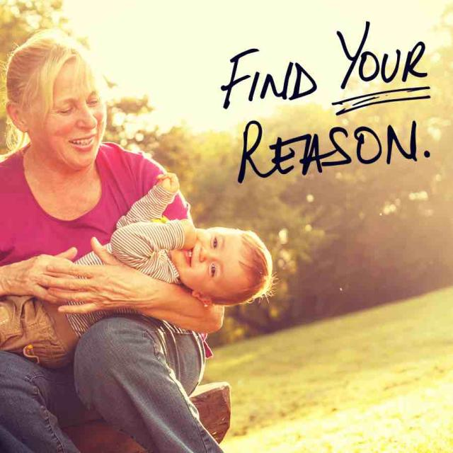 "Photo of an older white woman playing outside with her toddler grandson with text saying ""Find your reason."""